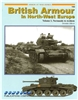 British Armour in North-West Europe Volume 1. - Normandy to Arnhem 