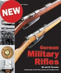 German Military Rifles Volume Two: 88 and 91 Firearms